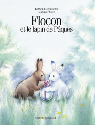 Flocon et le lapin de Pâques, un livre paru aux Editions Nord Sud